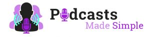 PodcastsMadeSimple